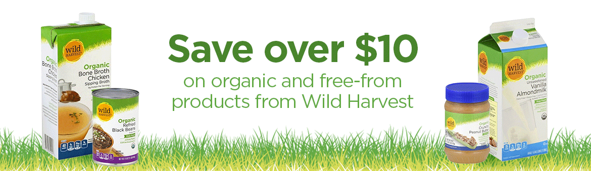 Save over 10 dollars on organic and free from products from Wild Harvest