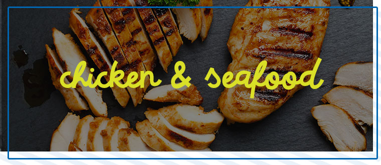 Chicken and Seafood