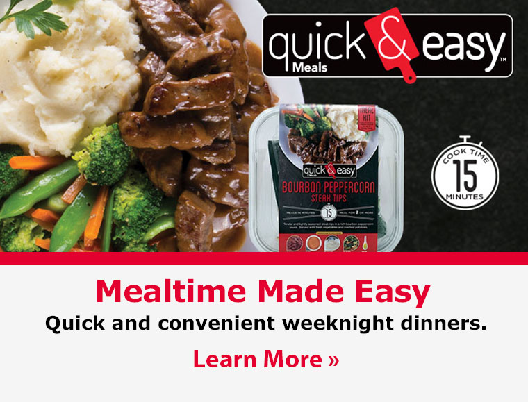 Mealtime Made Easy. Quick and convenient weeknight dinners.